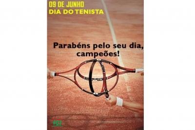 Parabéns tenistas, hoje o dia é de vocês!